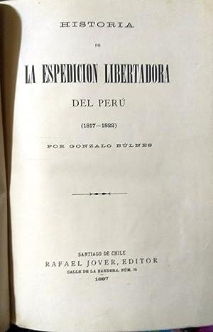 Historia de la Espedición Libertadora del Perú ( 1817-1822 ). Tomo I: Bulnes, Gonzalo ( 1851-1936 )