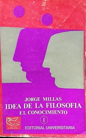 Idea de la filosofía. El conocimiento. 2: Millas, Jorge