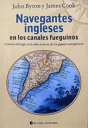 Navegantes ingleses en los canales fueguinos. Crónicas: Byron, John (