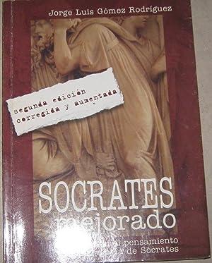 Socrates mejorado. Introducción al pensamiento y la pedagogía de Sócrates: Gomez Rodriguez Jorge ...