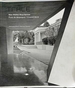 Trace, Max Núñez Arquitectos. Pista de despegue / Ground Work: Plaut, Jeannette - Sarovic, Marcelo