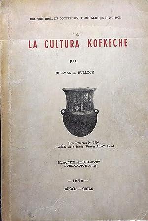 La cultura Kofkeche: Bullock, Dillman S. ( 1818-1971 )
