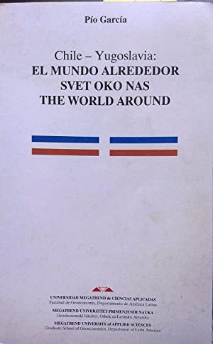 Chile - Yugoslavia : El mundo alrededor = Svet Oko Nas = The World Around