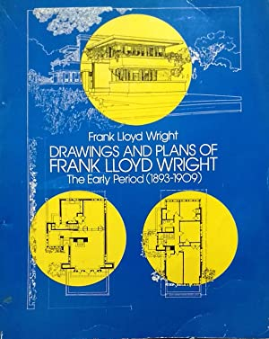 Drawings and plans of Frank Lloyd Wright. The Early Period ( 1893-1909 )