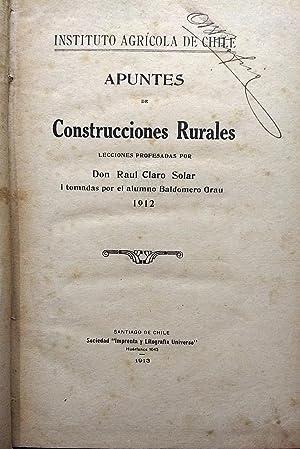 Apuntes de Construcciones Rurales. Lecciones profesadas por Don Raúl Claro Solar i tomadas por el ...