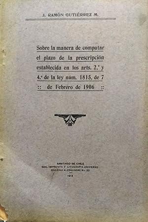 Sobre la manera de computar el plazo de la prescripción establecida en los arts. 2° y 4° de la ley ...
