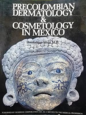 Precolombian Dermatology & Cosmetology in Mexico. Translated from the Spanish by Barbara Andrade