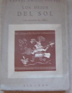 Los hijos del sol. Historia, religión, ideales y costumbres de los indios quichuas del Perú: Housse...