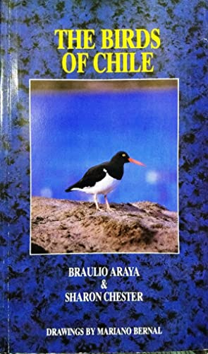 The birds of Chile. Drawings by Mariano Bernal: Araya, Braulio & Chester, Sharon