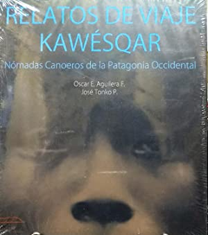 Relatos de viaje Kawésqar. Nómadas caoneros de la Patagonia Occidental