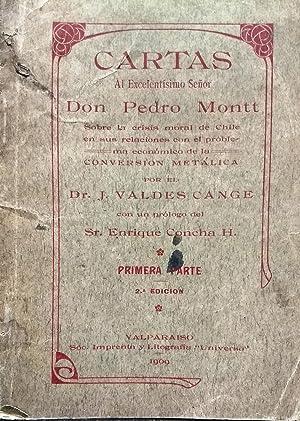 Cartas al excelentísimo señor don Manuel Montt. Sobre la crisis moral de Chile en sus relaciones ...