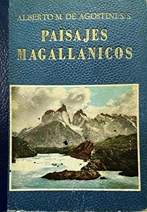 Paisajes Magallánicos. Itinerarios turísticos. 2 Mapas y fotografías del autor: Agostini S.S., ...
