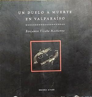 Un duelo a muerte en Valparaíso. Prólogo: Vicuña Mackenna, Benjamín