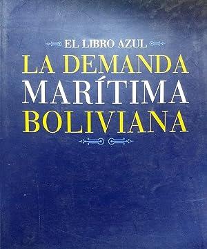 La demanda marítima bolivina : El Libro: Bolivia. Presidencia de