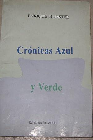 Crónica azul y verde. Selección de Carmen: Bunster, Enrique (