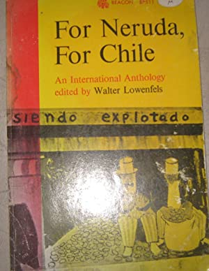 For Neruda, for Chile An international anthology edited by Walter Lowenfels