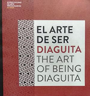 El arte de ser diaguita = The art of being diaguita