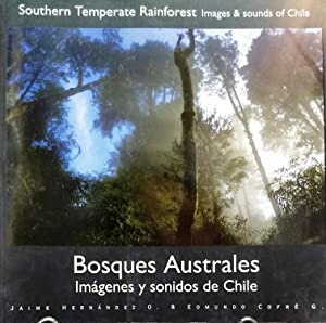 Bosques Australes. Imágenes y sonidos de Chile = Southern Temperature Rainforest. Images & sounds...