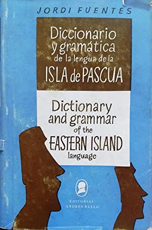 Diccionario y gramática de la lengua de la Isla de Pascua = Dictionary and grammar of the Eastern...