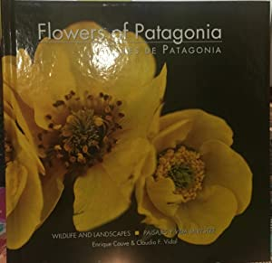 Flowers of Patagonia = Flores de Patagonia. Wildlife and landscapes = Paisajes y vida silvestre. ...