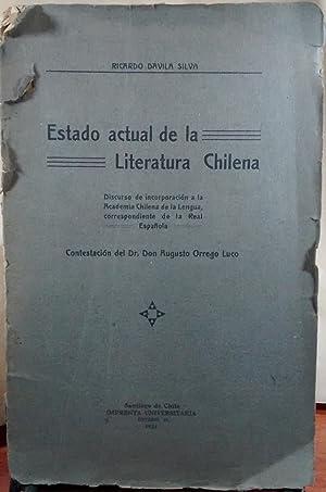 Estado actual de la literatura chilena. Discurso de incorporación a la Academia Chilena de la ...