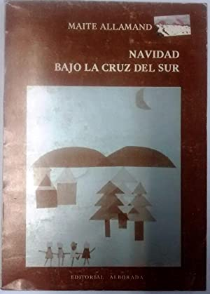 Navidad bajo la Cruz del Sur. Prólogo: Allamand, Maité (1911