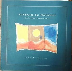 Joaquín de Nazaret: (tríptico jazminero): Alliende Luco, Joaquín