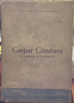 Gaspar Giménez: el Cuarteto de Valparaíso. Prólogo de Andrés Sabela: ...