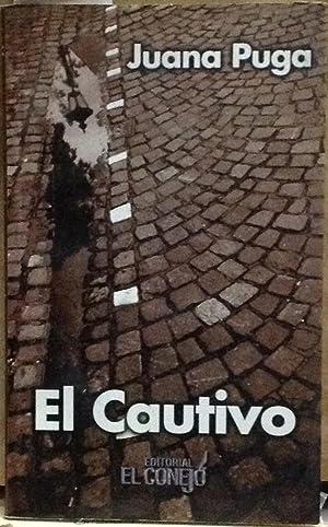 El cautivo. Prólogo de Gonzalo Rojas: Puga Larraín, Juana