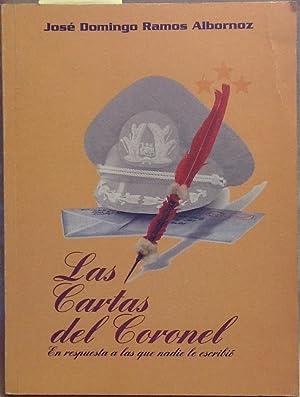 Las cartas del coronel. En respuesta a: Ramos Albornoz, José