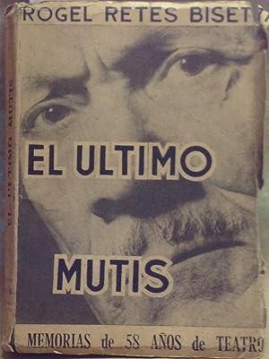 El último Mutis: memorias de 58 años de teatro en Perú, Chile, Argentina, ...
