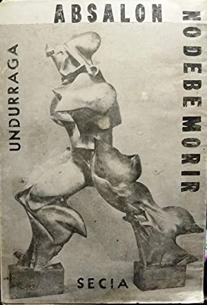 Absalon no debe morir. Novela seguida en 5 cuentos: Undurraga, Antonio de (1911 - )