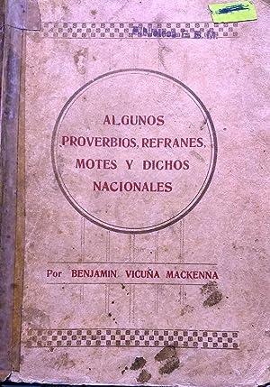Algunos proverbios, refranes, motes y dichos nacionales: Vicuña Mackenna, Benjamín (1831 - 1886)