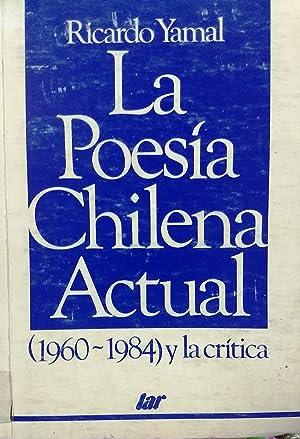 La poesía chilena actual (1960-1984) y la: Yamal, Ricardo (Compilador)