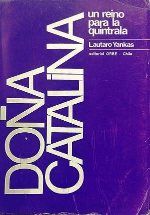 Doña Catalina un reino para la Quintrala: Yankas, Lautaro (1902