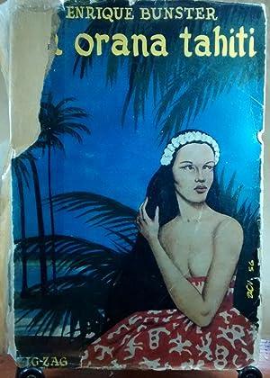 La Orana Tahiti. Notas de viaje al: Bunster, Enrique (1912-1976)