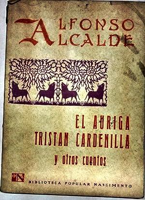 El auriga Tristán Cardenilla y otros cuentos: Alcalde, Alfonso (