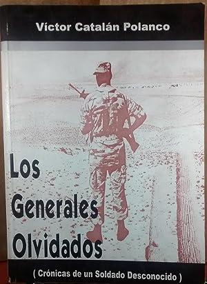 Los generales olvidados (Crónicas de un soldado desconocido): Catalán Polanco, Víctor (1941-...