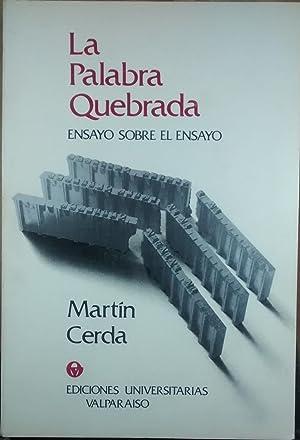 La palabra quebrada: ensayo sobre el ensayo: Cerda, Martín (1930 - 1991)