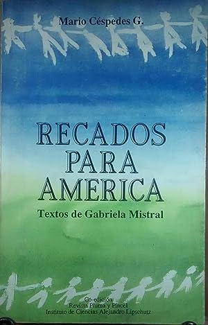 Recados para América. Textos de Gabriela Mistral: Céspedes G., Mario ( Comp. )