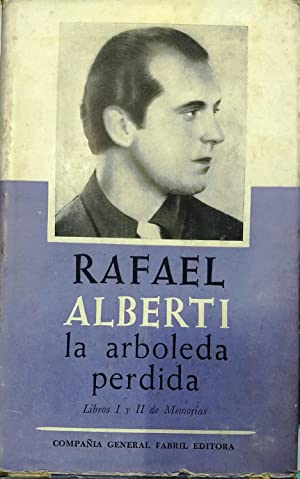 La arboleda perdida. Libros I y II: Alberti, Rafael (1902-)