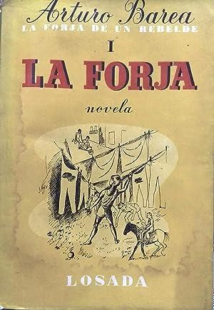 La forja de un rebelde. 3 Tomos. Tomo 1: La forja. Tomo 2: La ruta. Tomo 3: La llama: Barea, Arturo...