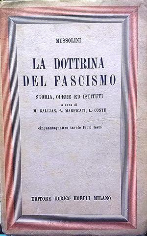 La dottrina del fascismo. Storia, opere ed istituti a cura di M. Gallian, A. Marpicati, L. Contu. ...