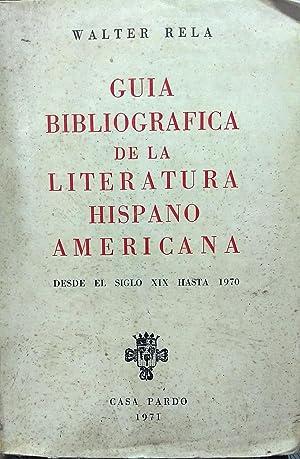 Guía Bibliográfica de la literatura Hispanoamericana: desde el siglo XIX hasta 1970: Rela, Walter