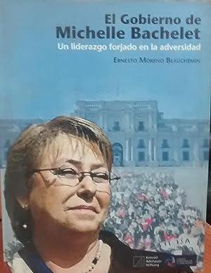 El gobierno de Michelle Bachelet. Un liderazgo: Moreno Beauchemin, Ernesto