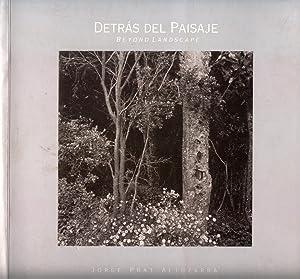 Detrás del Paisaje. Beyond Landscape: Prat Altuzarra, Jorge