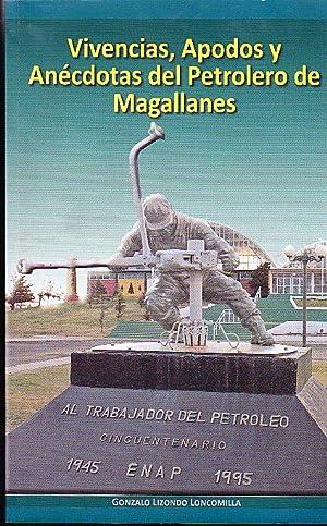 Vivencias, Apodos y Anécdotas del Petrolero de: Lizondo Loncomilla, Gonzalo