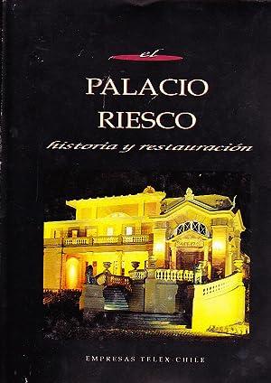 El Palacio Riesco, historia y restauración: Rodríguez, Concepción - Ross, César