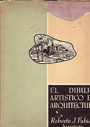 El Dibujo Artístico en Arquitectura: Fabián, Roberto J.