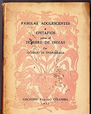 Fábulas Adolescentes y Epitafios para el Hombre: Undurraga, Antonio de